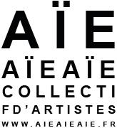 AÏE AÏE AÏE / Collectif d'artistes